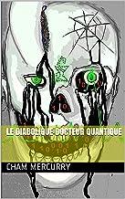 Le diabolique docteur quantique