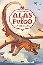 Alas de fuego 1. La profecía. (FICCIÓN KIDS) (Spanish Edition)
