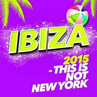 Ibiza 2015 - This Is Not New York