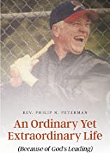An Ordinary Yet Extraordinary Life: (Because of God's Leading) (English Edition)