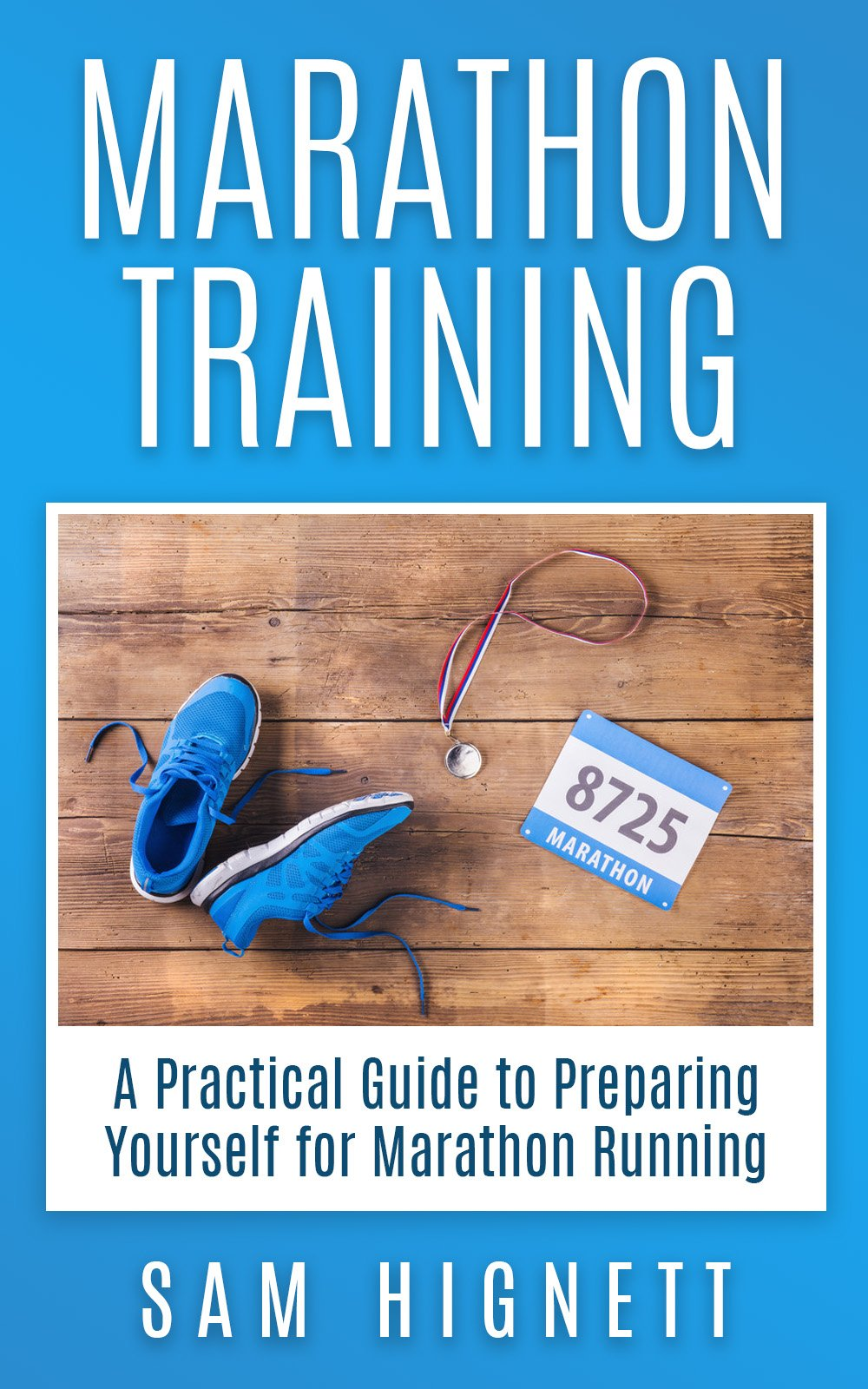 Image OfMarathon Training: A Practical Guide To Preparing Yourself For Marathon Running (Marathon Training, Tips And Advice, Runni...