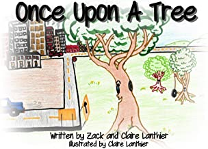 Once Upon a Tree: The tree that thought she was happy (Valuable lessons Book 1)