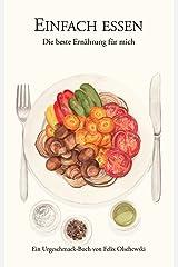Einfach essen: Die beste Ernährung für mich Kindle Ausgabe