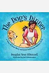 The Dog's Dinner: A Story of Great Mercy and Great Faith from Matthew 14-15 (Not Just A Story) Paperback