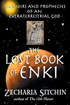 The Lost Book of Enki: Memoirs and Prophecies of an Extraterrestrial God PDF