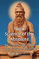 Yoga: Science of the Absolute: A Commentary on the Yoga Sutras of Patanjali Kindle Edition