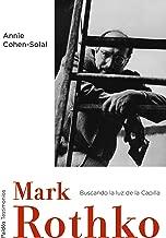 Mark Rothko: Buscando la luz de la Capilla (Spanish Edition)
