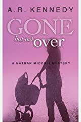 Gone But Not Over: A Nathan Miccoli Mystery (The Nathan Miccoli Mystery Series Book 7) Kindle Edition
