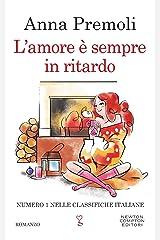 L'amore è sempre in ritardo (È solo una storia d'amore Vol. 3) Formato Kindle