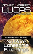 No More Lonesome Blue Rings: a Montague Portal story