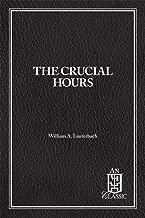 The Crucial Hours (NPH Classic)