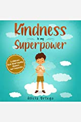 Kindness is my Superpower: A children's Book About Empathy, Kindness and Compassion (My Superpower Books 1) Kindle Edition