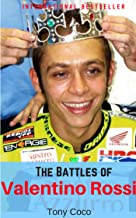 The Battles of Valentino Rossi