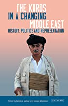 The Kurds in a Changing Middle East: History, Politics and Representation (Kurdish Studies) (English Edition)