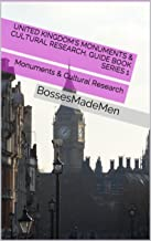 United Kingdom's Monuments & Cultural Research, Guide Book series 1: Monuments & Cultural Research (BossesMadeMen)