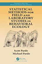 Statistical Methods for Field and Laboratory Studies in Behavioral Ecology (Chapman & Hall/CRC Applied Environmental Statistics)