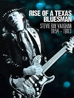 Stevie Ray Vaughan - Rise Of A Texas Bluesman: 1954-1983