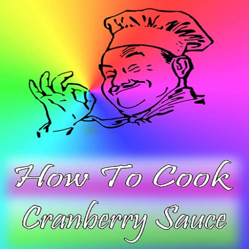 How To Cook Cranberry Sauce