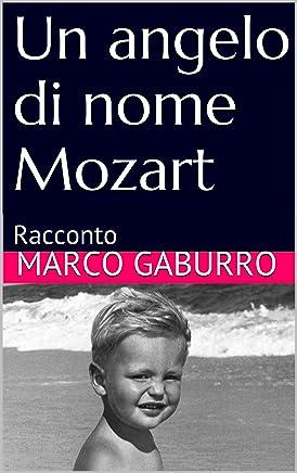 Un angelo di nome Mozart: Racconto