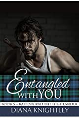 Entangled With You (Kaitlyn and the Highlander Book 5) Kindle Edition