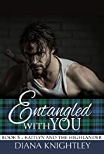 Entangled With You (Kaitlyn and the Highlander Book 5)