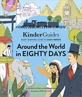 Jules Verne's Around the World in Eighty Days: A Kinderguides Illustrated Learning Guide