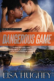 Dangerous Game: Black Cipher Files series Book 4