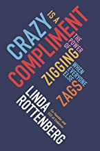 Crazy is a Compliment: The Power of Zigging When Everyone Else Zags (English Edition)