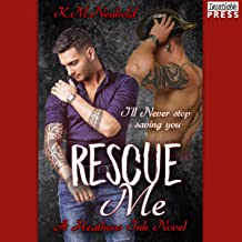 Rescue Me: Heathens Ink, Book 1