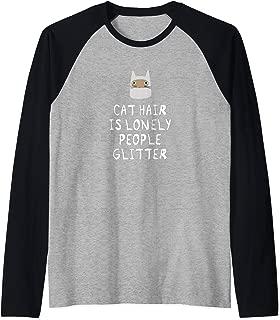 Cat Hair Is Lonely People Glitter - Funny Cat Raglan Baseball Tee