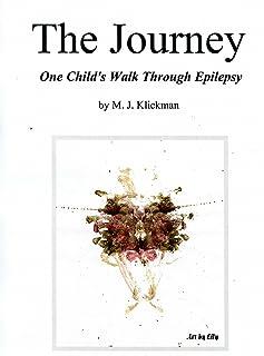 The Journey: One Child`s Walk Through Epilepsy