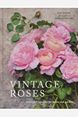 Vintage Roses: Beautiful Varieties for Home and Garden Hardcover