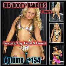 Big Booty Dancers Volume 154, Featuring Gigi, Hazel & Gemini