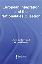 European Integration and the Nationalities Question (Routledge Innovations in Political Theory)