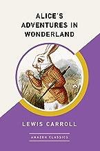 Alice's Adventures in Wonderland (AmazonClassics Edition) (English Edition)