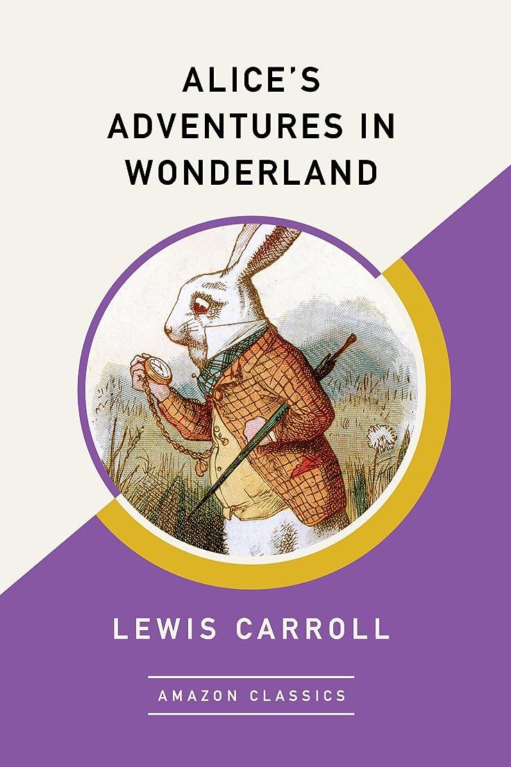 下手先行する船外Alice's Adventures in Wonderland (AmazonClassics Edition) (English Edition)