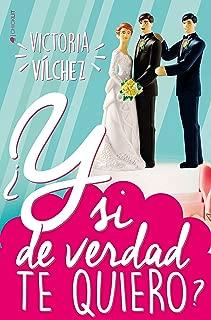 ¿Y si de verdad te quiero? (Spanish Edition)