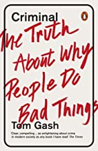 Criminal: The Hidden Truths About Why People Do Bad Things