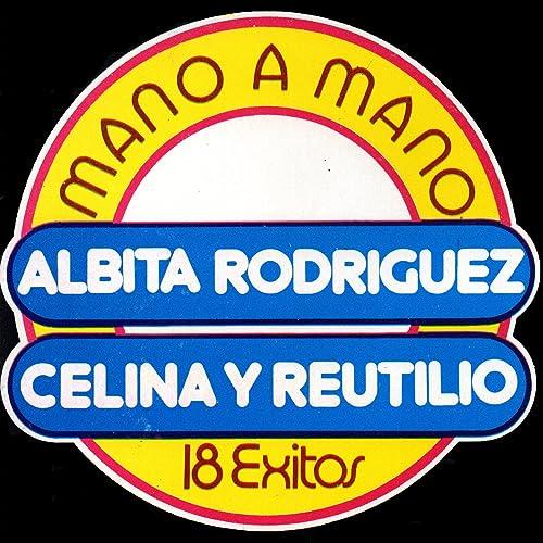 Mano a Mano - 18 Exitos by Albita Rodriguez & Celina y Reutilio on Amazon Music - Amazon.com