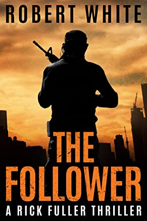 THE FOLLOWER: SAS hero turns Manchester hitman (A Rick Fuller Thriller Book 4) (English Edition)