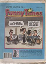 Funny Times: A Monthly Newspaper of Humor, Politics and Fun, vol. 32, no. 5 (May 2017): Zippy, Bizarro, This Modern World, News of the Weird, Harper's Index, Borowitz Report, etc.