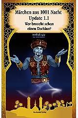 Märchen aus 1001 Nacht Update 1.1: Wer braucht schon einen Dschinn (Moderne Märchen) Kindle Ausgabe