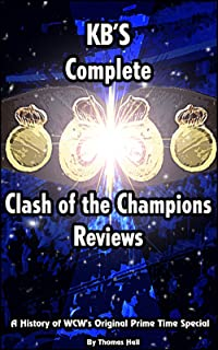 KB's History Of Clash Of The Champions: A history of the original WCW prime time special.