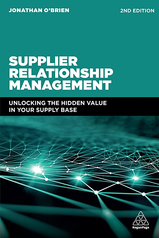 雪の専門知識バランスのとれたSupplier Relationship Management: Unlocking the Hidden Value in Your Supply Base (English Edition)