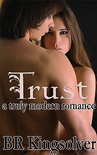Trust: a truly modern romance