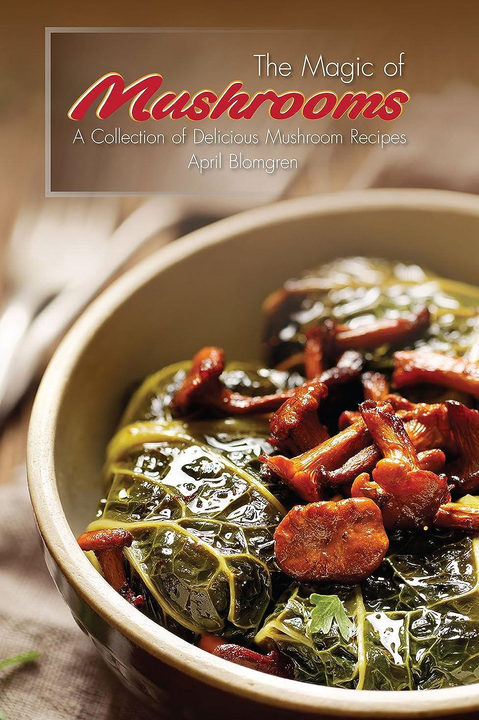 ゴミ箱を空にする食欲エクステントThe Magic of Mushrooms: A Collection of Delicious Mushroom Recipes (English Edition)