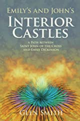 Emily's and John's Interior Castles: A Path Between Saint John of the Cross and Emily Dickinson Kindle Edition
