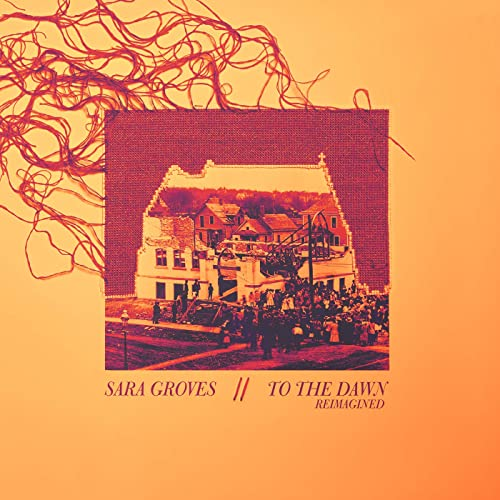 Sara Groves - To The Dawn Reimagined 2019