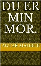 Du er min mor. (Danish Edition)