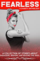 FEARLESS: A Charity Anthology Kindle Edition
